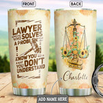 Personalized Lawyer Someone Who Solves A Problem Stainless Steel Tumbler, Tumbler Cups For Coffee/Tea, Great Customized Gifts For Birthday Christmas Thanksgiving