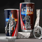 Faith Warrior Tumbler Cup Let Your Faith Be Bigger Than Your Fear Stainless Steel Tumbler, Tumbler Cups For Coffee/Tea, Great Customized Gifts For Birthday Christmas Thanksgiving