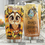 Personalized Owl Tumbler Cup , Don't Forget To Be  Owisome, Stainless Steel Insulated Tumbler 20 Oz, Colorful Feather Owl, Coffee/ Tea Tumbler, Perfect Gifts For Birthday Christmas Thanksgiving