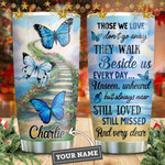 Blue Butterfly Personalized Tumbler Cup, Those We Love Walk Beside Us Everyday, Stainless Steel Insulated Tumbler 20 Oz, Great Gifts For Butterfly Lovers, Best Gifts For Birthday Christmas