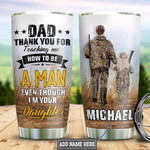 Personalized Hunting Daughter Dad Thank You For Teaching Me How To Be A Man Stainless Steel Tumbler, Tumbler Cups For Coffee/Tea, Great Customized Gifts For Birthday Christmas Thanksgiving