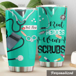 Personalized Nurse Real Heroes Wear Scrubs Stainless Steel Tumbler, Tumbler Cups For Coffee/Tea, Great Customized Gifts For Birthday Christmas Thanksgiving