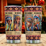 Colorful Native Girls Advice Tumbler Cup, Be Brave Be Strong Be Humble, Stainless Steel Insulated Tumbler 20 Oz, Best Gifts For Girl, Great Gifts For Birthday Christmas Thanksgiving