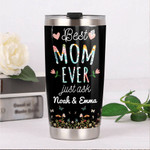 Personalized Best Mom Ever Just Ask Tumbler Meaningful Gifts For Mom Stainless Steel Vacuum Insulated Double Wall Travel Tumbler With Lid, Tumbler Cups For Coffee/Tea, Perfect Gifts For Mother's Day
