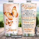 Personalized Orange Butterfly Mom To Daughter Tumbler Cup To My Daughter I Love You Stainless Steel Vacuum Insulated Tumbler 20 Oz Perfect Gifts For Daughter On  Birthday Christmas Thanksgiving