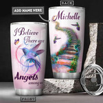 Personalized Butterfly Hummingbird Heaven Tumbler Cup I Believe There Are Angel Among Us Stainless Steel Vacuum Insulated Tumbler 20 Oz Tumbler Remembrance Best Birthday Gifts Christmas Gifts
