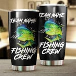 Personalized Perfect Fishing Gifts For Fishing Team, Mahi Mahi (Dorado) Fishing Crew Tumbler Stainless Steel Vacuum Insulated Double Wall Travel Tumbler With Lid, Tumbler Cups For Coffee/Tea