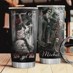 Personalized Head Skull You And Me We Got This Stainless Steel Tumbler, 20 Oz Tumbler Cups For Coffee/Tea, Gifts For Birthday Christmas Thanksgiving, Perfect Gifts For Animal Lovers