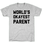 World's Okayest Parent Funny T-Shirt Tee Birthday Christmas Present T-Shirts Gifts Women T-Shirts Women Soft Clothes Fashion Tops Grey