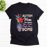 Autism Mom Shirt Autism Mom Not Fragile Like A Flower Fragile Like A Bomb Shirt Mothers Day Gift Happy Mothers Day