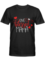 One Blessed Mama Tshirt Mothers Day Shirt Gift for Mother Mum Mommy Birthday Wedding Anniversary Mother's Day Tee