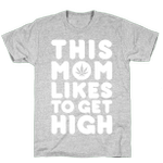 This Mom Likes To Get High Funny T-Shirt Tee Birthday Christmas Present T-Shirts Gifts Women T-Shirts Women Soft Clothes Fashion Tops White