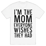 I'm The Mom Mum Mother Everyone Wishes They Had Funny T-Shirt Tee Birthday Christmas Present T-Shirts Gifts Women T-Shirts Women Soft Clothes Fashion Tops White