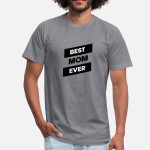 Best Mom Ever Mama Mum Mom Mother Child Gift T-shirt Mothers Day Saying Mother's