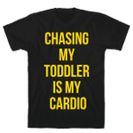 Chasing My Toddler is my Cardio Funny T-shirt Tee Birthday Christmas Present T-Shirts Gift Women T-shirts Women Soft Clothes Fashion Tops