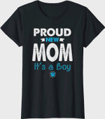 Proud New Mom It's A Boy Women T-shirt Mother's Day Shirt Mom Gift Birthday Tee from Son Daughter Mama Shirts Maternity Shirts Christmas Xmas Anniversary Day