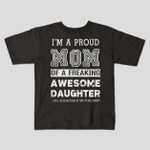 I'm A Proud Mom Of A Freaking Awesome Daughter Shirt Gift for Mommy Mama Birthday Wedding Anniversary Mother's Day