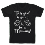 This Girl Is Gonna Be A Mommy T-Shirt For Women Great Customized Gifts For Birthday Christmas Thanksgiving For Pregnant Women
