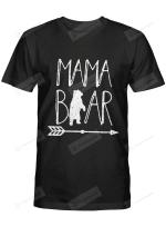 Mama Bear Shirt Mom Tee Gift For Mothers Mum Birthday Wedding Anniversary Mother's Day Arrow Tshirt