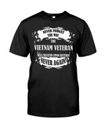 Vietnam Veteran Never Forget The Way Short-Sleeves Tshirt, Pullover Hoodie Great Gift For Veteran's Day