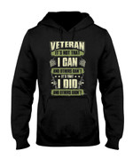 Veteran Is That I Did Short-Sleeves Tshirt, Pullover Hoodie Great Gift For Veteran's Day
