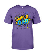Super Dad Short-Sleeves Tshirt, Pullover Hoodie Great Gifts For Dad On Birthday, Christmas, Thanksgiving, Wedding, Anniversary
