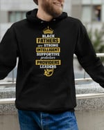 Black Fathers Are Strong King Short-Sleeves Tshirt, Pullover Hoodie Great Gifts For Dad On Birthday Christmas Thanksgiving