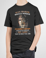 Way Maker, Miracle Worker, Promise Keeper Short-Sleeves Tshirt, Pullover Hoodie Great Gifts For Birthday Christmas Thanksgiving Wedding Anniversary