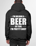 I Am Holding A Beer Short-Sleeves Tshirt, Pullover Hoodie Great Gifts For Birthday Christmas Thanksgiving Wedding Anniversary