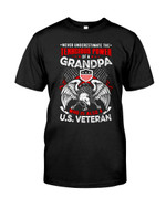 Never Understimate The Tanacious Power Of A Grandpa Who Is Also A US Veteran Short-sleeves Tshirt, Pullover Hoodie, Great Gift T-shirt On Veteran Day