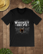 Whiskey Helps Short-Sleeves Tshirt, Pullover Hoodie Great Gifts For Birthday Christmas Thanksgiving Wedding Anniversary