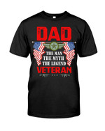 Dad The Man The Myth The Legend Veteran Short-Sleeves Tshirt, Pullover Hoodie, Great Gift T-shirt On Veteran Day