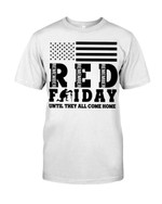 Red Friday Until They All Come Home Veteran Short-Sleeves Tshirt, Pullover Hoodie, Great Gift T-shirt On Veteran Day