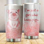 I'm Just A Girl Who Loves Pigs Tumbler Best Gifts For Pig Lovers, Animal Lovers On Birthday Christmas Thanksgiving 20 Oz Sports Bottle Stainless Steel Vacuum Insulated Tumbler