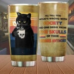 Black Cat And Skull Mug Tumbler I'll Tell You What's Wrong With Society Tumbler Best Gifts For Cat Lovers, Pet Lovers 20 Oz Sports Bottle Stainless Steel Vacuum Insulated Tumbler