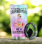 Flamingo With Flowers Ombre Tumbler In A World Full Of Grandmas Be A Grammingo Tumbler Gifts For Grandma On Birthday Christmas 20 Oz Sports Bottle Stainless Steel Vacuum Insulated Tumbler
