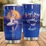 Forget Your Troubles And Dance Tumbler Gifts For Gifts For Ballerinas On Birthday Christmas Thanksgiving 20 Oz Sports Bottle Stainless Steel Vacuum Insulated Tumbler