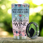 Once Upon A Time There Was A Girl Who Really Loved Wine Tumbler Gifts For Wine Lovers On Birthday Christmas Thanksgiving 20 Oz Sports Bottle Stainless Steel Vacuum Insulated Tumbler