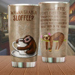 Wanna Grab A Sloffee Tumbler Sloth And Coffee Tumbler Best Gifts For Sloth Lovers, Coffee Lovers 20 Oz Sports Bottle Stainless Steel Vacuum Insulated Tumbler