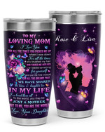 Personalized Custom Name Daughter To My Loving Mom I Love You For All The Times Stainless Steel Tumbler, Tumbler Cups For Coffee And Tea, Great Gifts For Birthday Christmas Thanksgiving