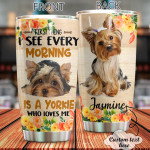 Personalized Yorkshire I See Every Morning Is A Yorkie Stainless Steel Tumbler, Tumbler Cups For Coffee/Tea, Great Customized Gifts For Birthday Christmas Thanksgiving, Anniversary