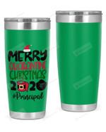 Principal, Merry Quarantine Christmas 2021 Stainless Steel Tumbler, Tumbler Cups For Coffee/Tea