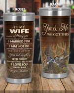 Personalized Family To My Wife You & Me We Got This, I Love You  Stainless Steel Tumbler, Tumbler Cups For Coffee/Tea