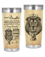 Personalized To My Daughter From Dad Stainless Steel Tumbler, Tumbler Cups For Coffee/Tea, Great Customized Gifts For Birthday Christmas Thanksgiving, Anniversary
