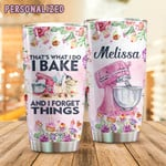 Personalized I Bake And I Forget Things Custom Name Stainless Steel Tumbler, Tumbler Cups For Coffee/Tea, Great Customized Gifts For Birthday Christmas Thanksgiving