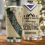 Personalized I Just Need To Go Scouting Custom Name Stainless Steel Tumbler, Tumbler Cups For Coffee/Tea, Great Customized Gifts For Birthday Christmas Thanksgiving