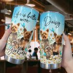 Personalized Yorkies With Daisy Life Is Better With Yorkies Stainless Steel Tumbler, Tumbler Cups For Coffee/Tea, Great Customized Gifts For Birthday Christmas Thanksgiving, Anniversary