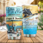 Personalized Beach And Turtle You & Me We Got This Stainless Steel Tumbler, Tumbler Cups For Coffee/Tea, Great Customized Gifts For Birthday Christmas Thanksgiving Anniversary