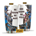 Personalized Custom Name Deer Couple He Keeps Me Safe She Keeps Me Wild Stainless Steel Tumbler, Tumbler Cups For Coffee Or Tea, Great Gifts For Thanksgiving Birthday Christmas
