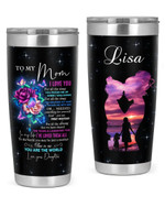 Personalized To My Mom From Daughter Stainless Steel Tumbler, Tumbler Cups For Coffee/Tea, Great Customized Gifts For Birthday Christmas Thanksgiving, Anniversary